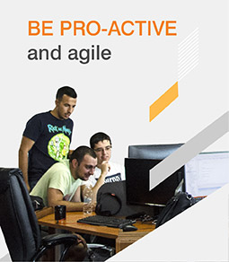 Be pro-active and agile